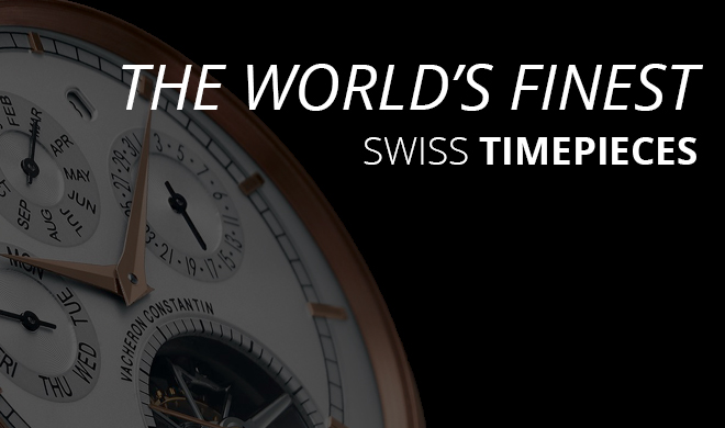 The World's Finest Swiss Timepieces
